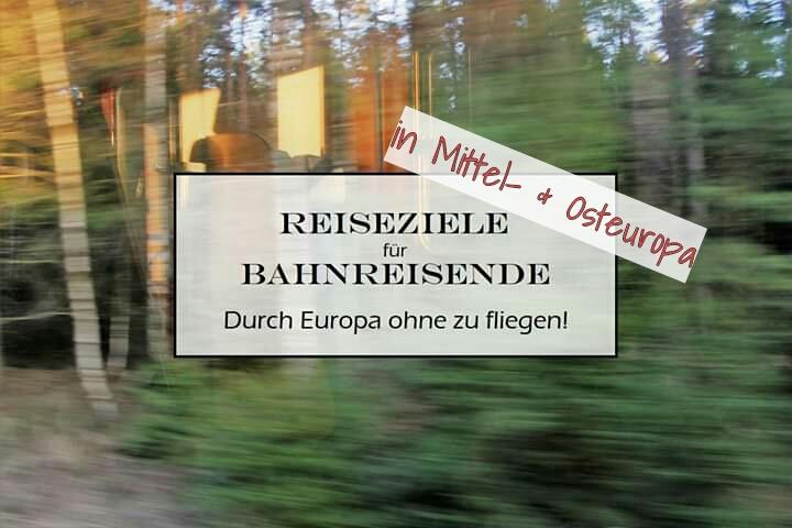 Reisen mit dem Zug in Mittel- und Osteuropa. Reiseziele für Bahnreisende