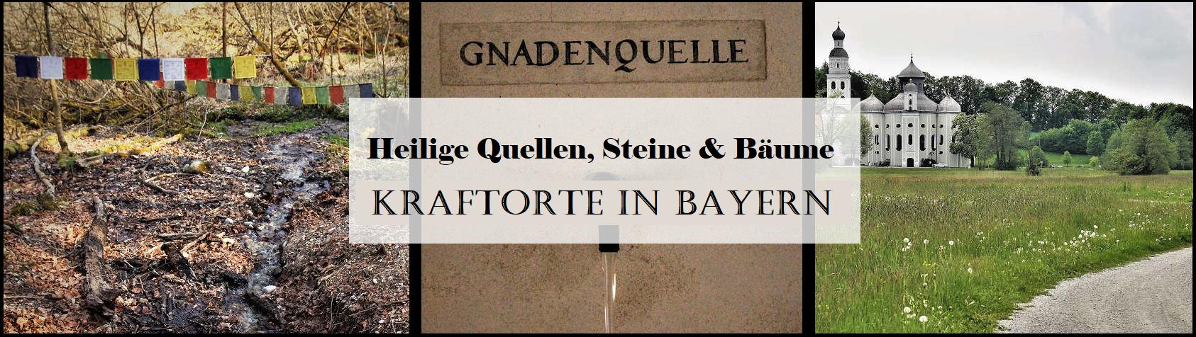 Kraftorte in Bayern: Heilige Quellen, Steine und Baeume