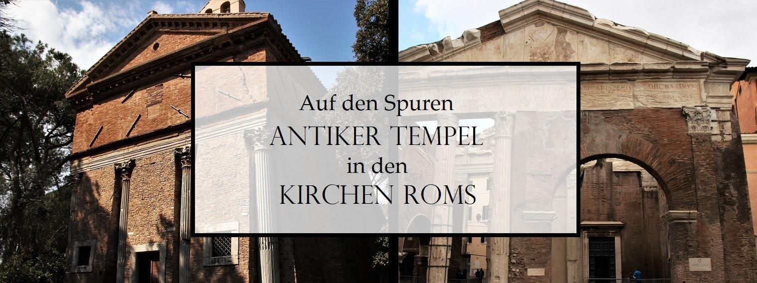 Auf den Spuren antiker Tempel in den Kirchen Roms