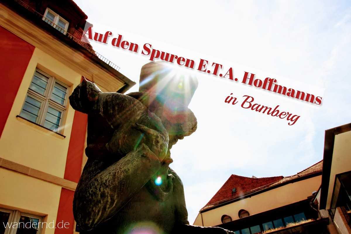 Auf E.T.A. Hoffmanns Spuren durch Bamberg – ein literarischer Reiseführer