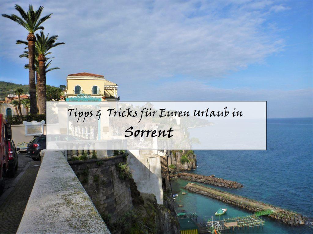 Reise-Guide für Sorrent, Italien: Tipps und Tricks für euren Urlaub am Golf von Neapel