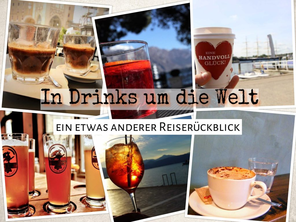 In Drinks um die Welt - ein etwas anderer Reiserückblick