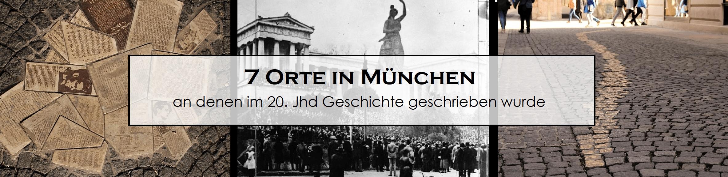 7 Orte in München, an denen man im 20. Jahrhundert Geschichte schrieb