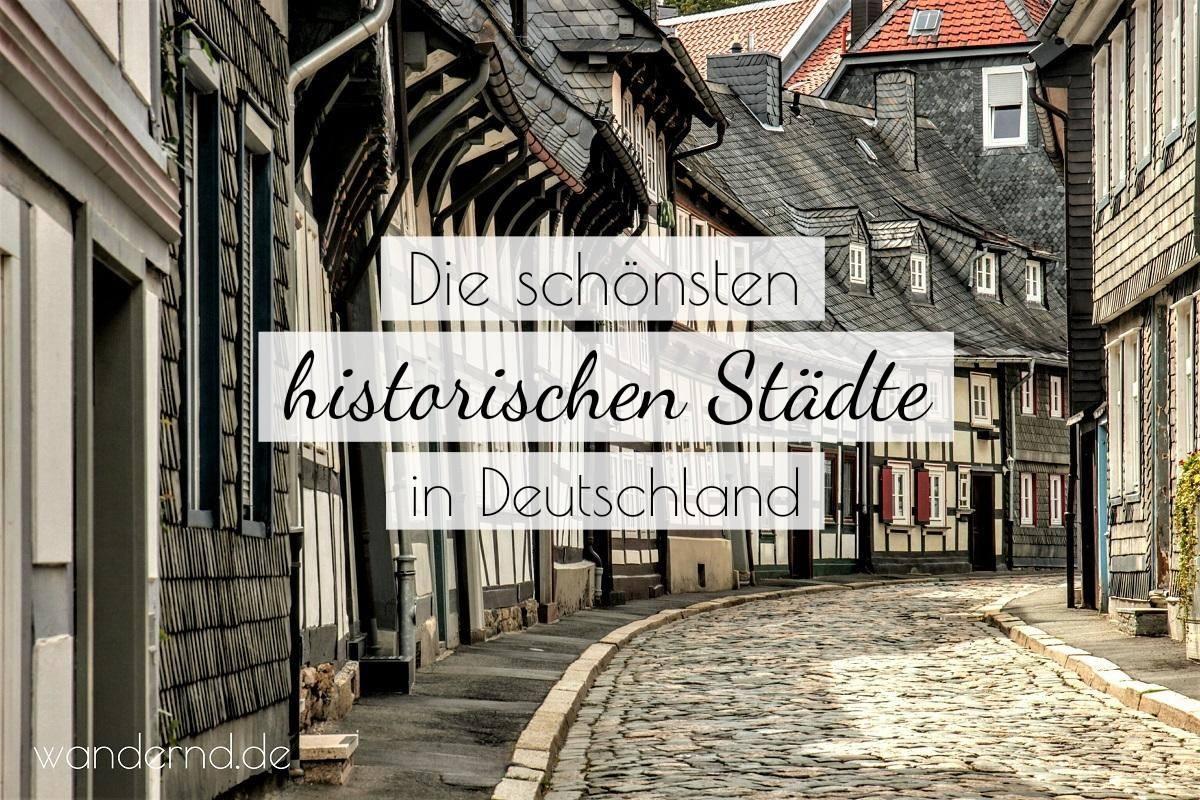 Urlaub in Deutschland: die schönsten historischen Städte